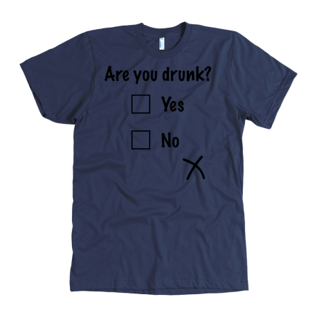 """Drunk Yes or no"" Tee"