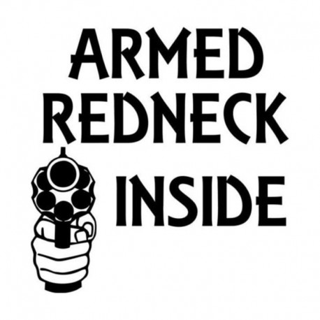 Redneck Inside Armed Gun Vinyl Sticker