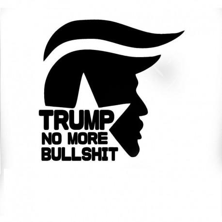 Trump no more bullshit Sticker