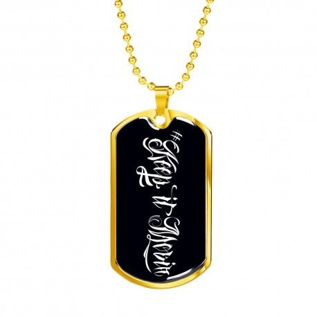 Keep It Movin 2- Gold Dog Tag