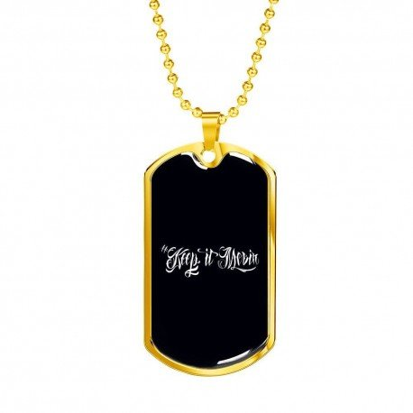 Keep It Movin 1 - Gold Dog Tag