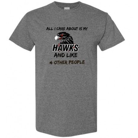 All I care about is my HAWKS - Men's