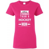 Nothing stronger than a HOCKEY mom