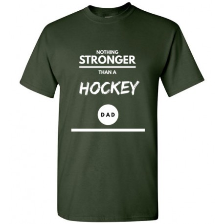*Nothing stronger than a HOCKEY dad*