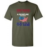 *Men's - Now I Realize How Much A Frontline Responder Means To Me*