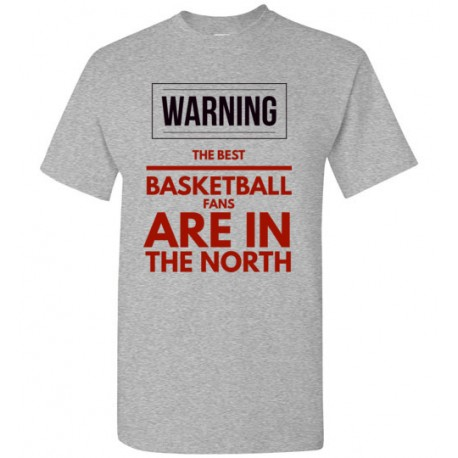 Men's WARNING The Best Basketball Fans Are In The North 2