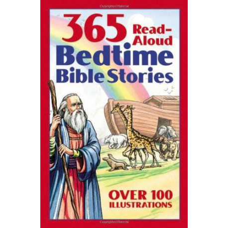 365 Read-aloud Stories from the Bible - Bedtime Bible Story Book