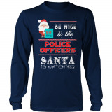 Limited Edition  Be Nice To The Police Santa is Watching