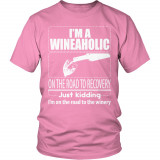 Limited Edition  I'm A Wineaholic On The Road To Recovery Just Kidding I'm on The Way To The Winery