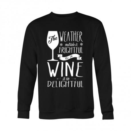 Limited Edition  The Weather Is Frightful But The Wine Is Delightful
