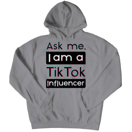 Ask Me I am A TikTok Influencer - Unisex Hoodie