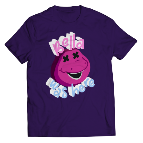 Bella Was Here Barney Is Dead Unisex Tee from TokTees