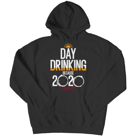 Day Drinking Because 2020