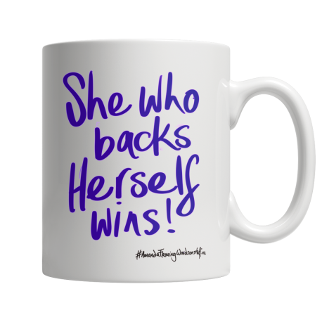 She who backs herself wins white 11oz ceramic mug (both sides print)