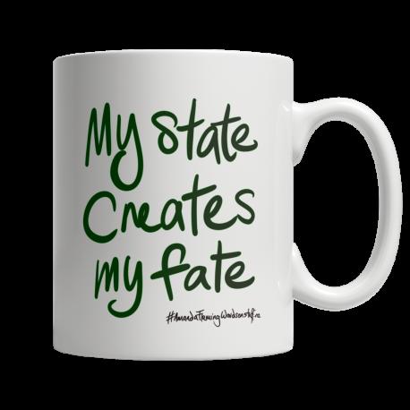 My state creates my fate 11oz white ceramic mug (one side print)
