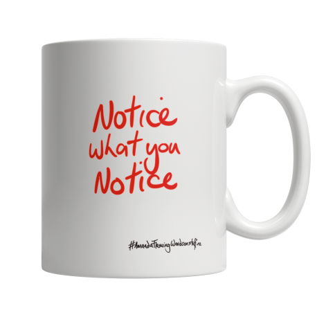 Notice what you notice 11oz white ceramic mug (small red both sides print)